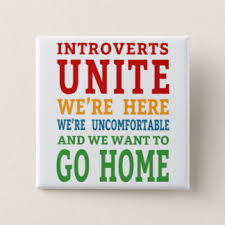 Introverts unite - NOT!