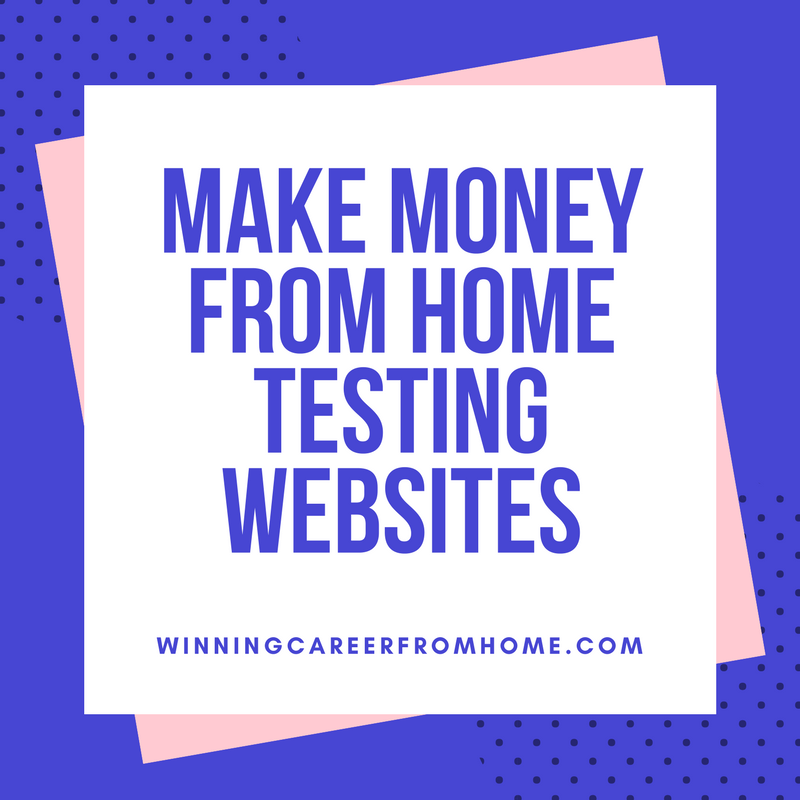 Make money from home testing websites