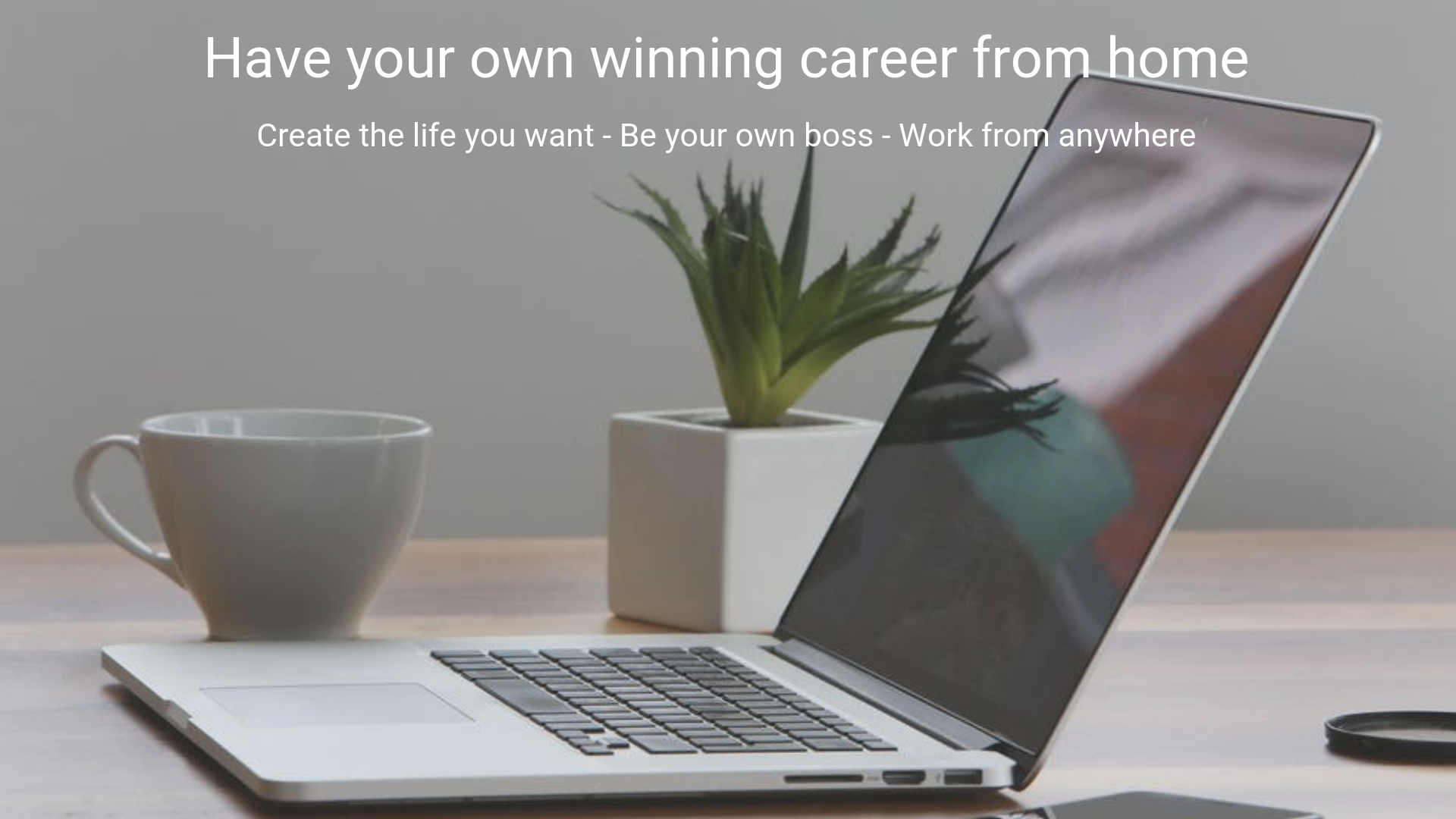 Work online anywhere - create the life you want